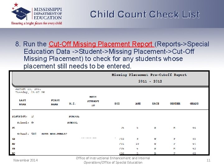 Child Count Check List 8. Run the Cut-Off Missing Placement Report (Reports->Special Education Data
