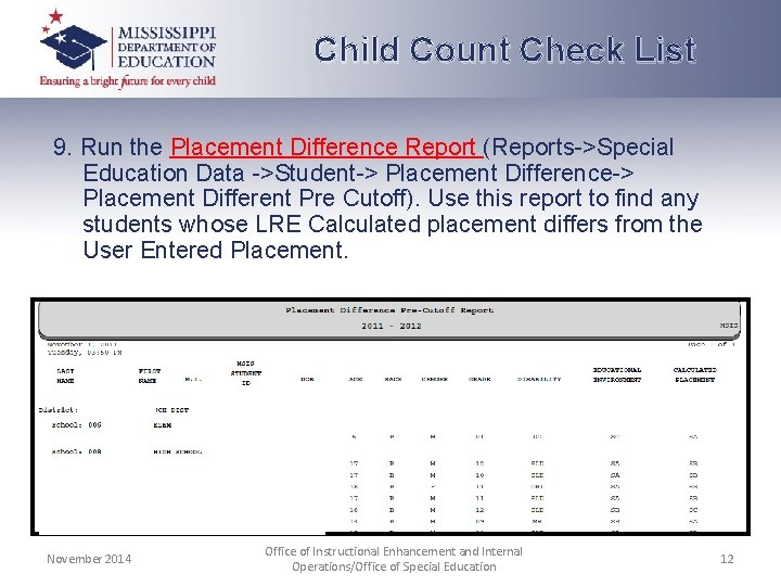 Child Count Check List 9. Run the Placement Difference Report (Reports->Special Education Data ->Student->