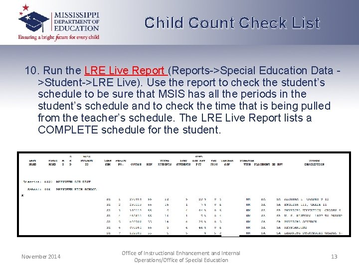 Child Count Check List 10. Run the LRE Live Report (Reports->Special Education Data >Student->LRE