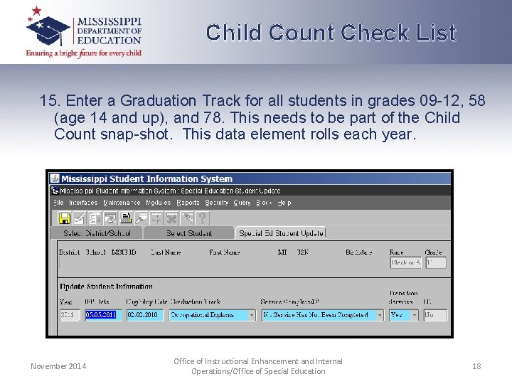 Child Count Check List 15. Enter a Graduation Track for all students in grades