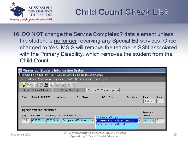 Child Count Check List 16. DO NOT change the Service Completed? data element unless