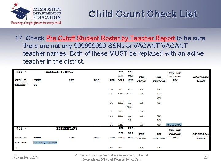 Child Count Check List 17. Check Pre Cutoff Student Roster by Teacher Report to