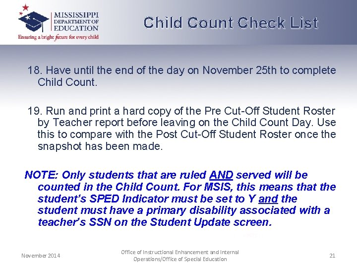 Child Count Check List 18. Have until the end of the day on November