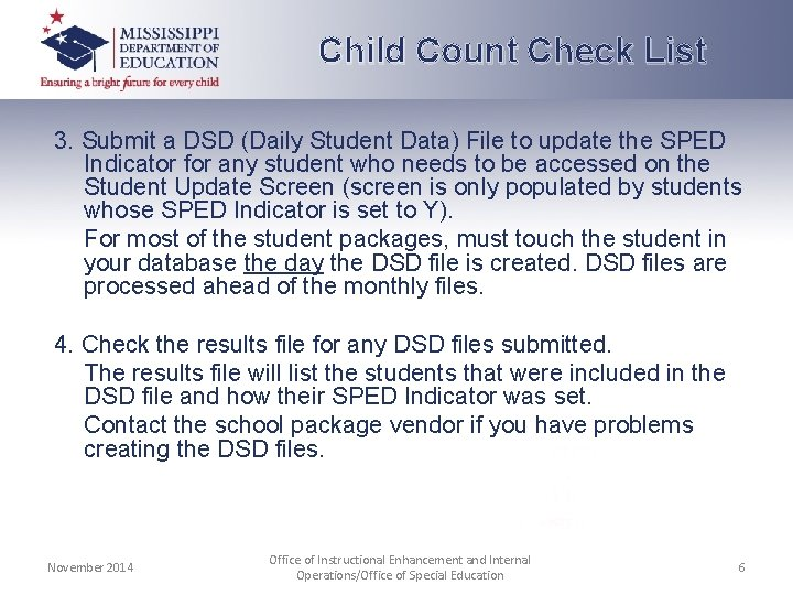Child Count Check List 3. Submit a DSD (Daily Student Data) File to update