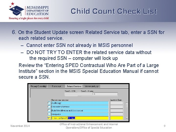 Child Count Check List 6. On the Student Update screen Related Service tab, enter