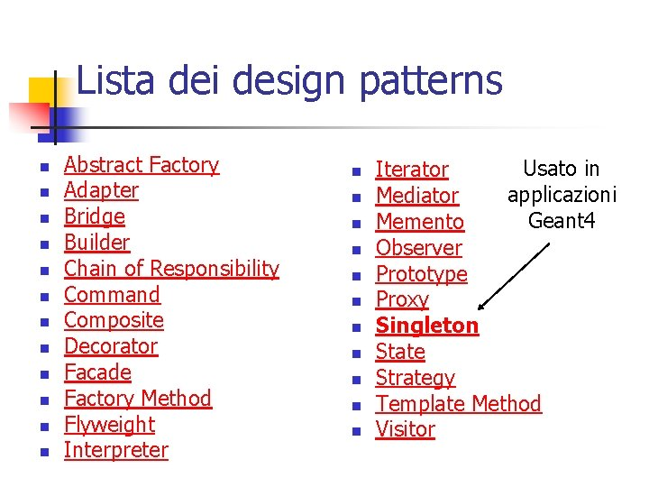 Lista dei design patterns n n n Abstract Factory Adapter Bridge Builder Chain of