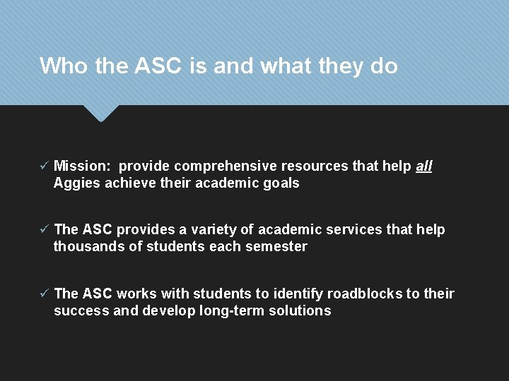 Who the ASC is and what they do ü Mission: provide comprehensive resources that