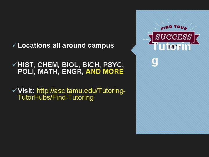 ü Locations all around campus ü HIST, CHEM, BIOL, BICH, PSYC, POLI, MATH, ENGR,