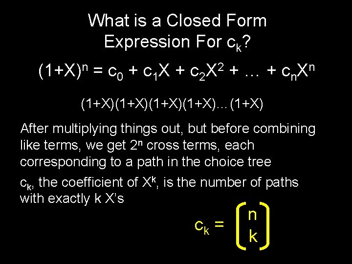 What is a Closed Form Expression For ck? (1+X)n = c 0 + c