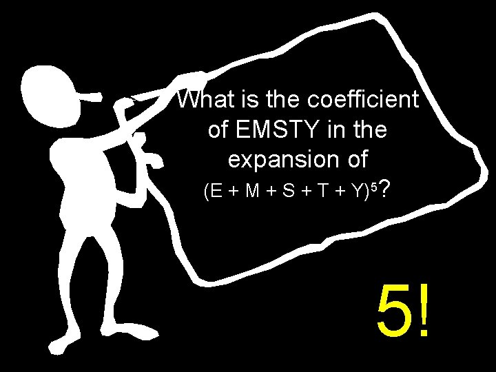 What is the coefficient of EMSTY in the expansion of (E + M +