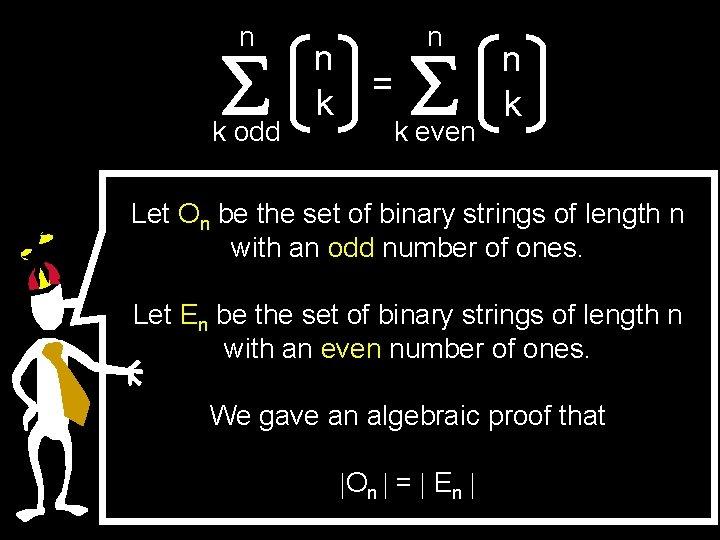 n k odd n k n = k even n k Let On be