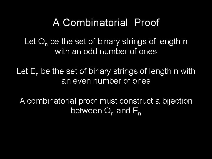 A Combinatorial Proof Let On be the set of binary strings of length n