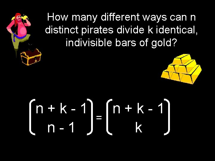 How many different ways can n distinct pirates divide k identical, indivisible bars of