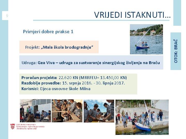 """VRIJEDI ISTAKNUTI… 9 Projekt: """"Mala škola brodogradnje"""" Udruga: Gea Viva – udruga za sustvaranje"""