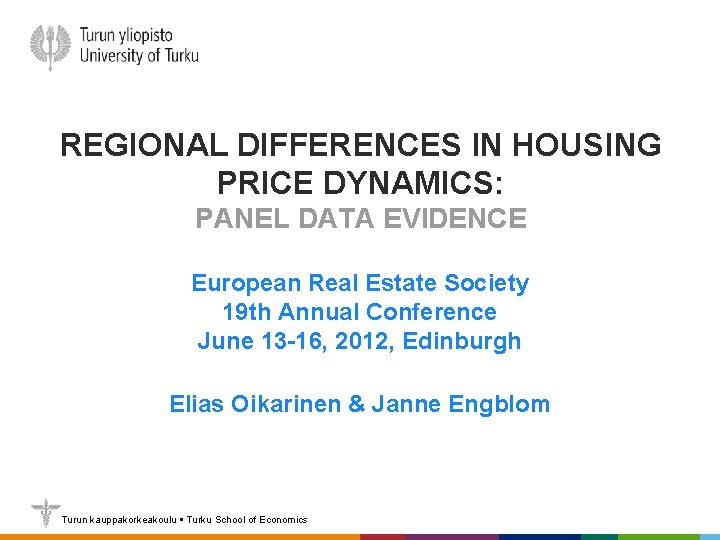 REGIONAL DIFFERENCES IN HOUSING PRICE DYNAMICS: PANEL DATA EVIDENCE European Real Estate Society 19