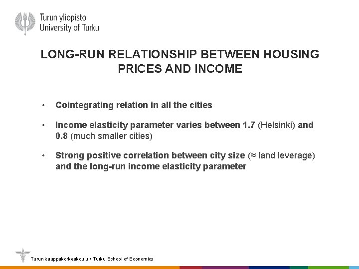 LONG-RUN RELATIONSHIP BETWEEN HOUSING PRICES AND INCOME • Cointegrating relation in all the cities