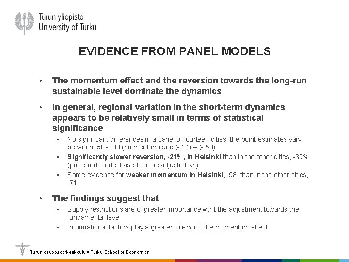 EVIDENCE FROM PANEL MODELS • The momentum effect and the reversion towards the long-run