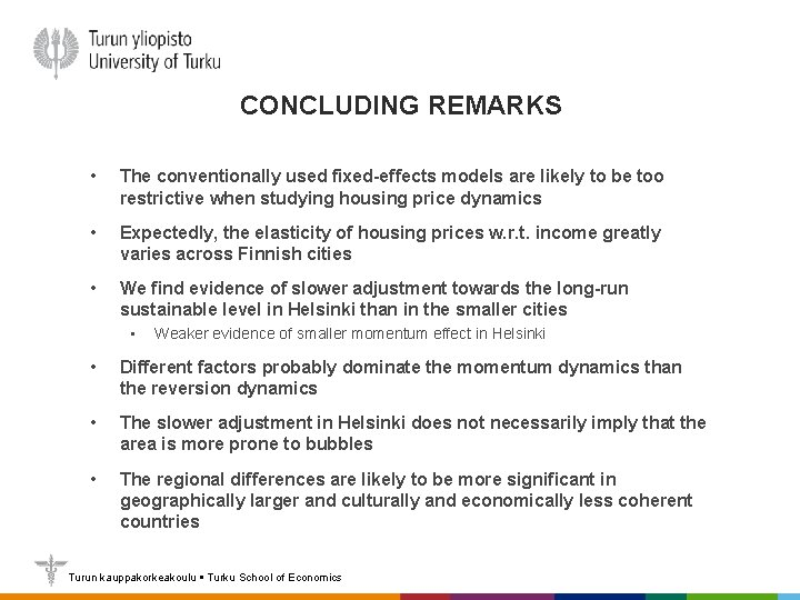 CONCLUDING REMARKS • The conventionally used fixed-effects models are likely to be too restrictive