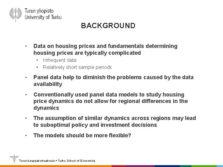BACKGROUND • Data on housing prices and fundamentals determining housing prices are typically complicated