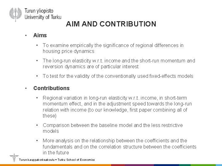 AIM AND CONTRIBUTION • • Aims • To examine empirically the significance of regional