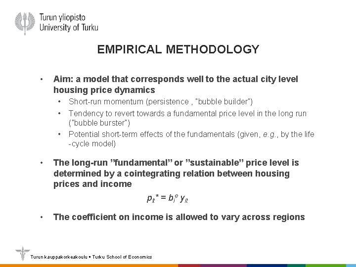 EMPIRICAL METHODOLOGY • Aim: a model that corresponds well to the actual city level