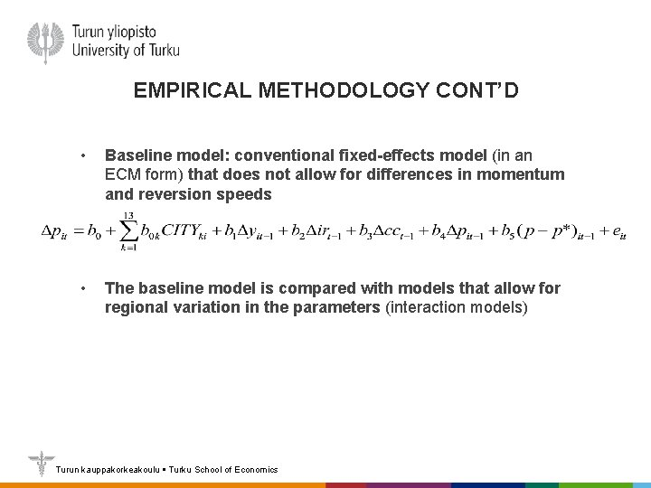 EMPIRICAL METHODOLOGY CONT'D • Baseline model: conventional fixed-effects model (in an ECM form) that