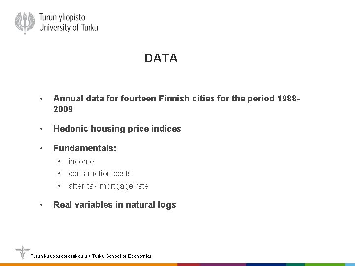 DATA • Annual data for fourteen Finnish cities for the period 19882009 • Hedonic