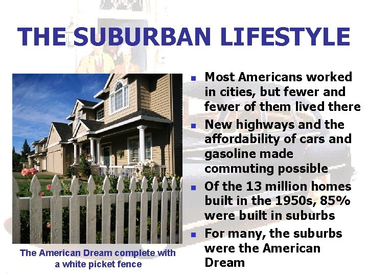 THE SUBURBAN LIFESTYLE n n The American Dream complete with a white picket fence