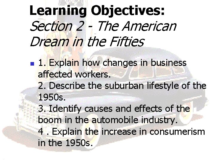 Learning Objectives: Section 2 - The American Dream in the Fifties n 1. Explain