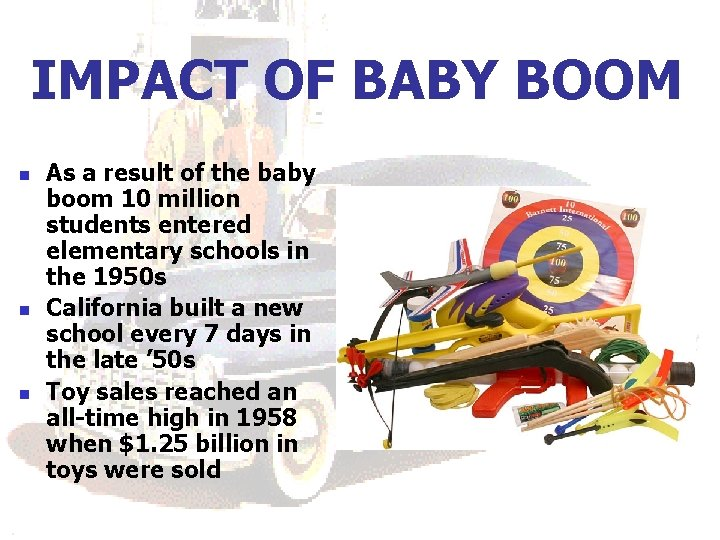 IMPACT OF BABY BOOM n n n As a result of the baby boom