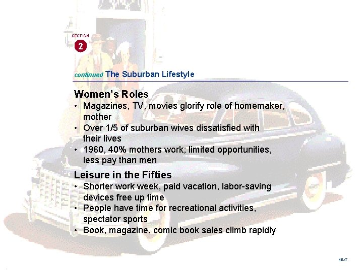 SECTION 2 continued The Suburban Lifestyle Women's Roles • Magazines, TV, movies glorify role