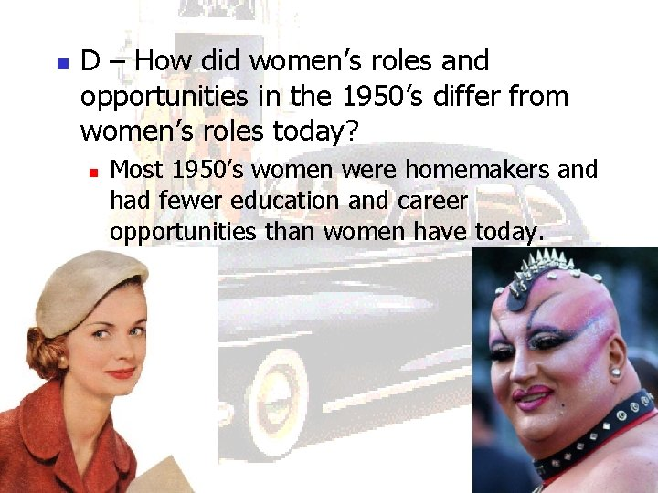 n D – How did women's roles and opportunities in the 1950's differ from