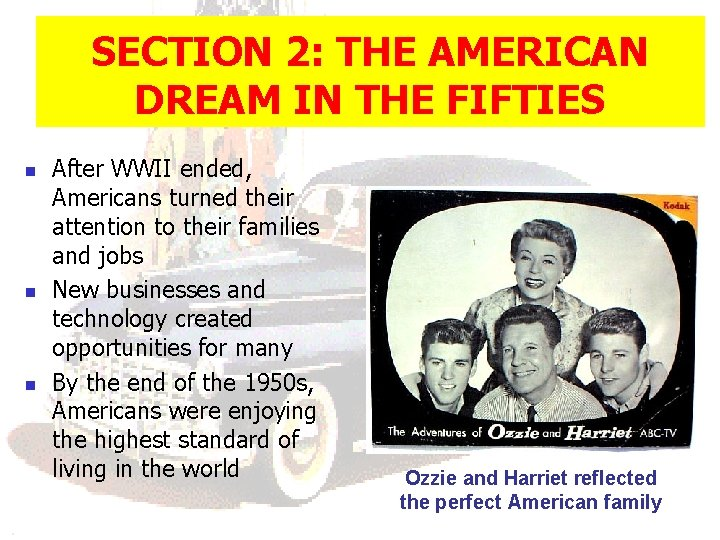 SECTION 2: THE AMERICAN DREAM IN THE FIFTIES n n n After WWII ended,