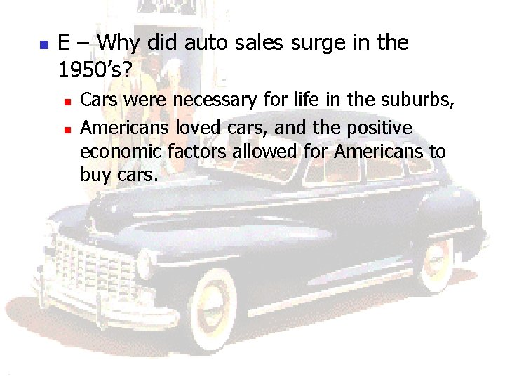 n E – Why did auto sales surge in the 1950's? n n Cars