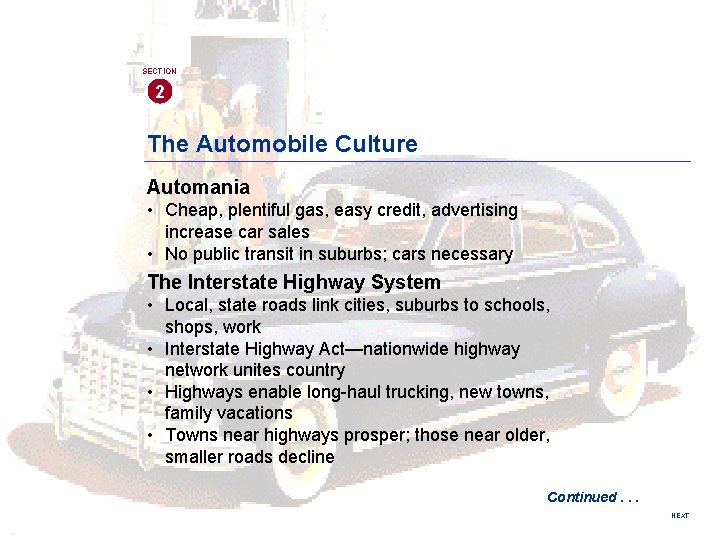 SECTION 2 The Automobile Culture Automania • Cheap, plentiful gas, easy credit, advertising increase