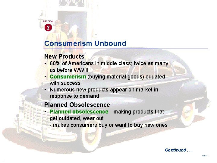 SECTION 2 Consumerism Unbound New Products • 60% of Americans in middle class; twice