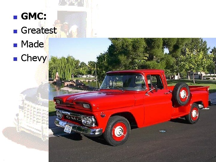 n n GMC: Greatest Made Chevy