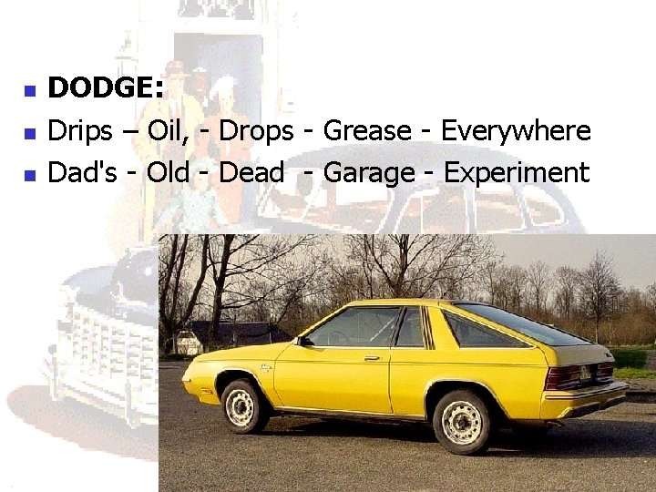 n n n DODGE: Drips – Oil, - Drops - Grease - Everywhere Dad's