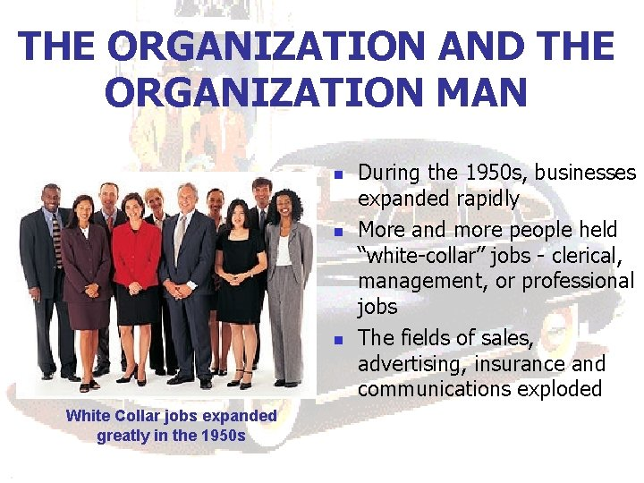 THE ORGANIZATION AND THE ORGANIZATION MAN n n n White Collar jobs expanded greatly