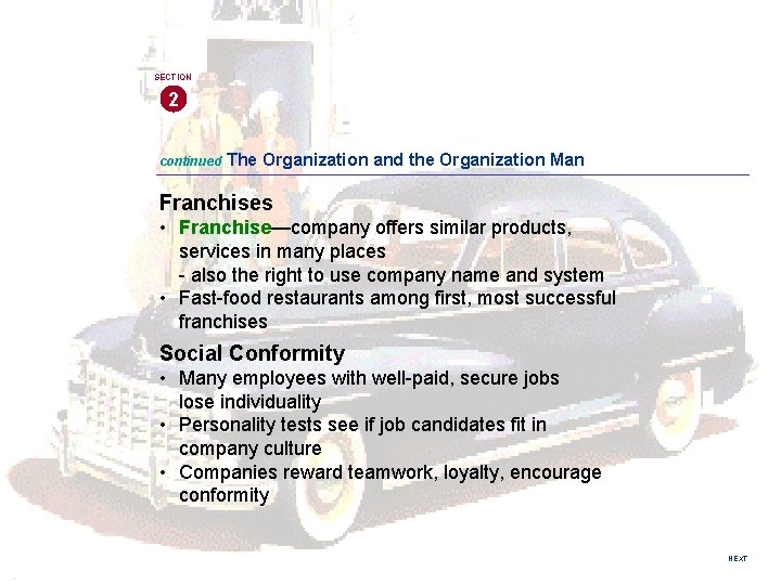 SECTION 2 continued The Organization and the Organization Man Franchises • Franchise—company offers similar