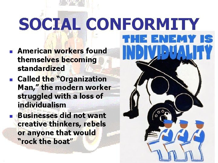 "SOCIAL CONFORMITY n n n American workers found themselves becoming standardized Called the ""Organization"