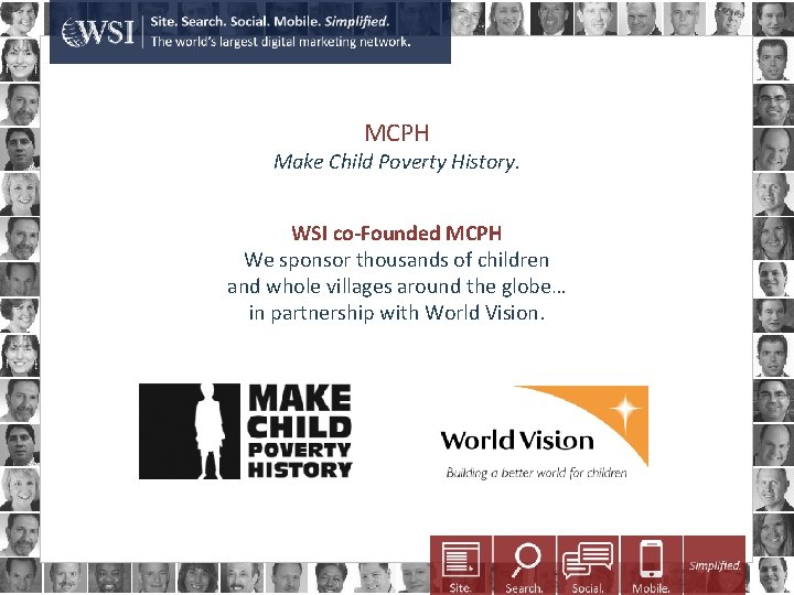 MCPH Make Child Poverty History. WSI co-Founded MCPH We sponsor thousands of children and