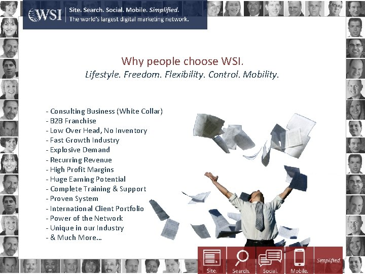 Why people choose WSI. Lifestyle. Freedom. Flexibility. Control. Mobility. - Consulting Business (White Collar)