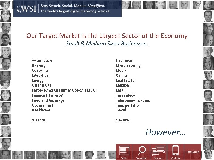 Our Target Market is the Largest Sector of the Economy Small & Medium Sized