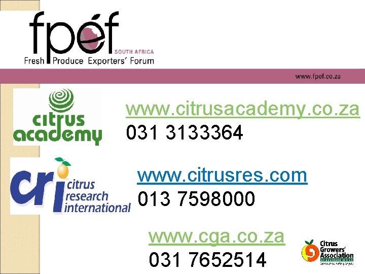 www. citrusacademy. co. za 031 3133364 www. citrusres. com 013 7598000 www. cga. co.