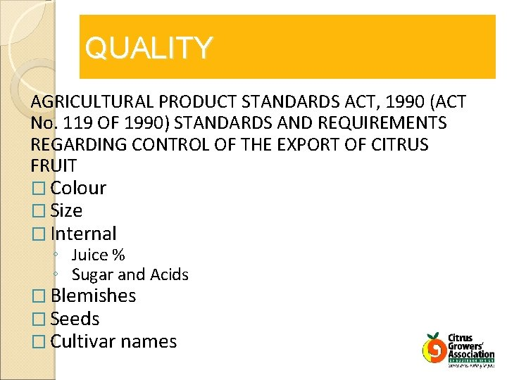 QUALITY AGRICULTURAL PRODUCT STANDARDS ACT, 1990 (ACT No. 119 OF 1990) STANDARDS AND REQUIREMENTS