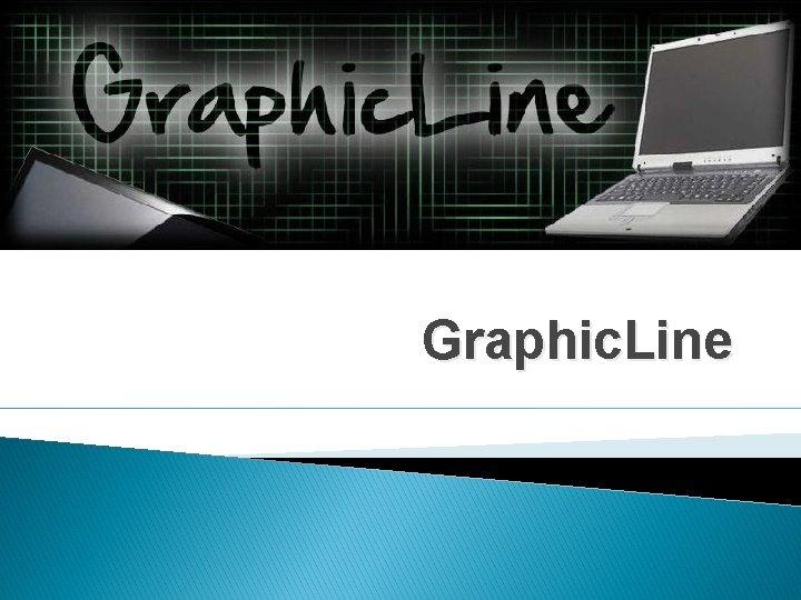 Graphic. Line