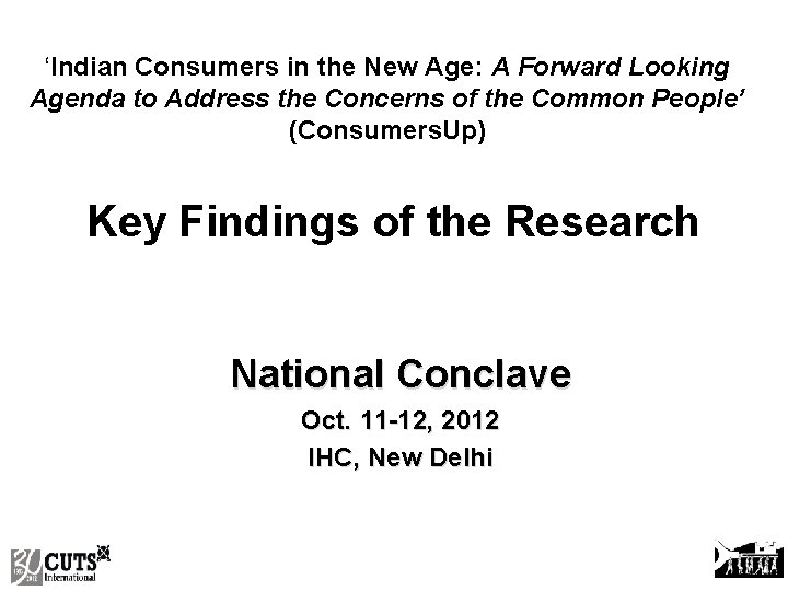 'Indian Consumers in the New Age: A Forward Looking Agenda to Address the Concerns