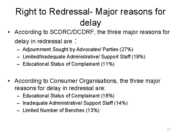 Right to Redressal- Major reasons for delay • According to SCDRC/DCDRF, the three major