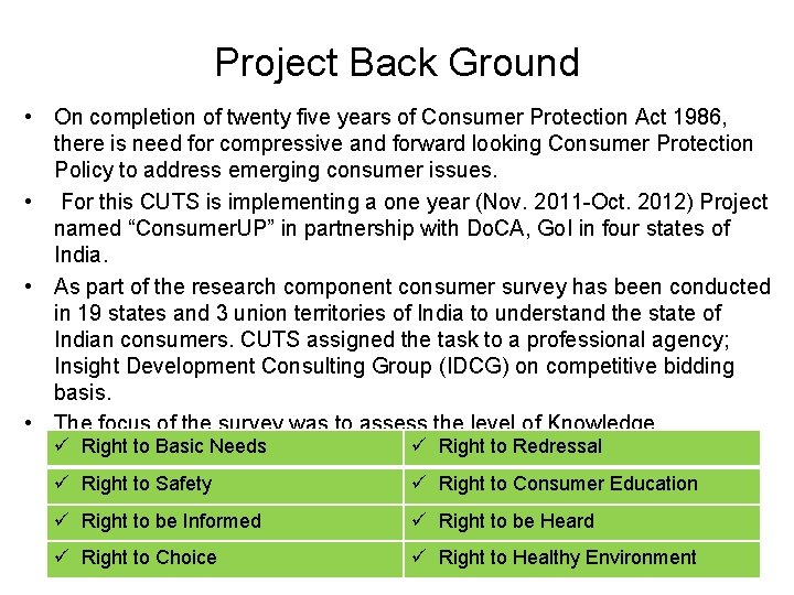 Project Back Ground • On completion of twenty five years of Consumer Protection Act